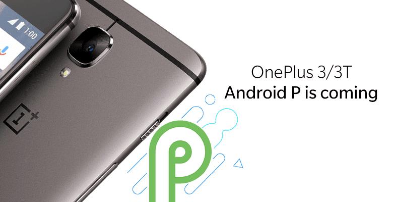 OnePlus 3 e 3T si aggiorneranno ad Android P, arriva la conferma ufficiale!