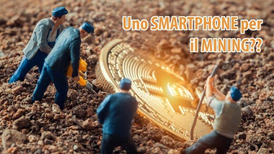 Minare criptovalute con lo smartphone?? Si può!