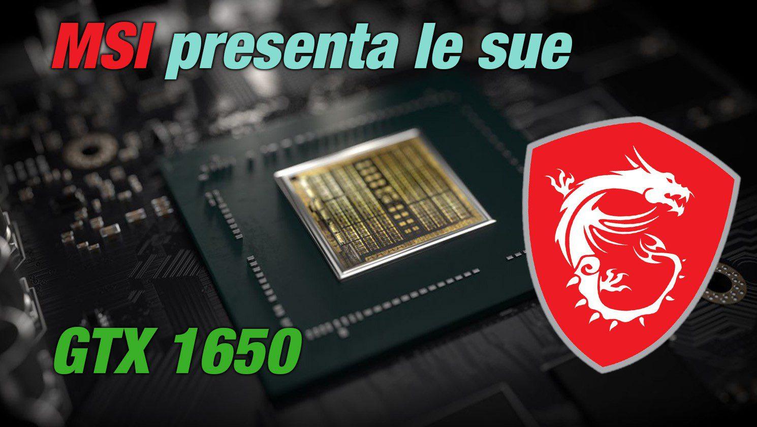 MSI annuncia le nuove schede grafiche GTX 1650