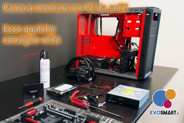 Paura a montare un PC da soli? Ecco qualche consiglio utile