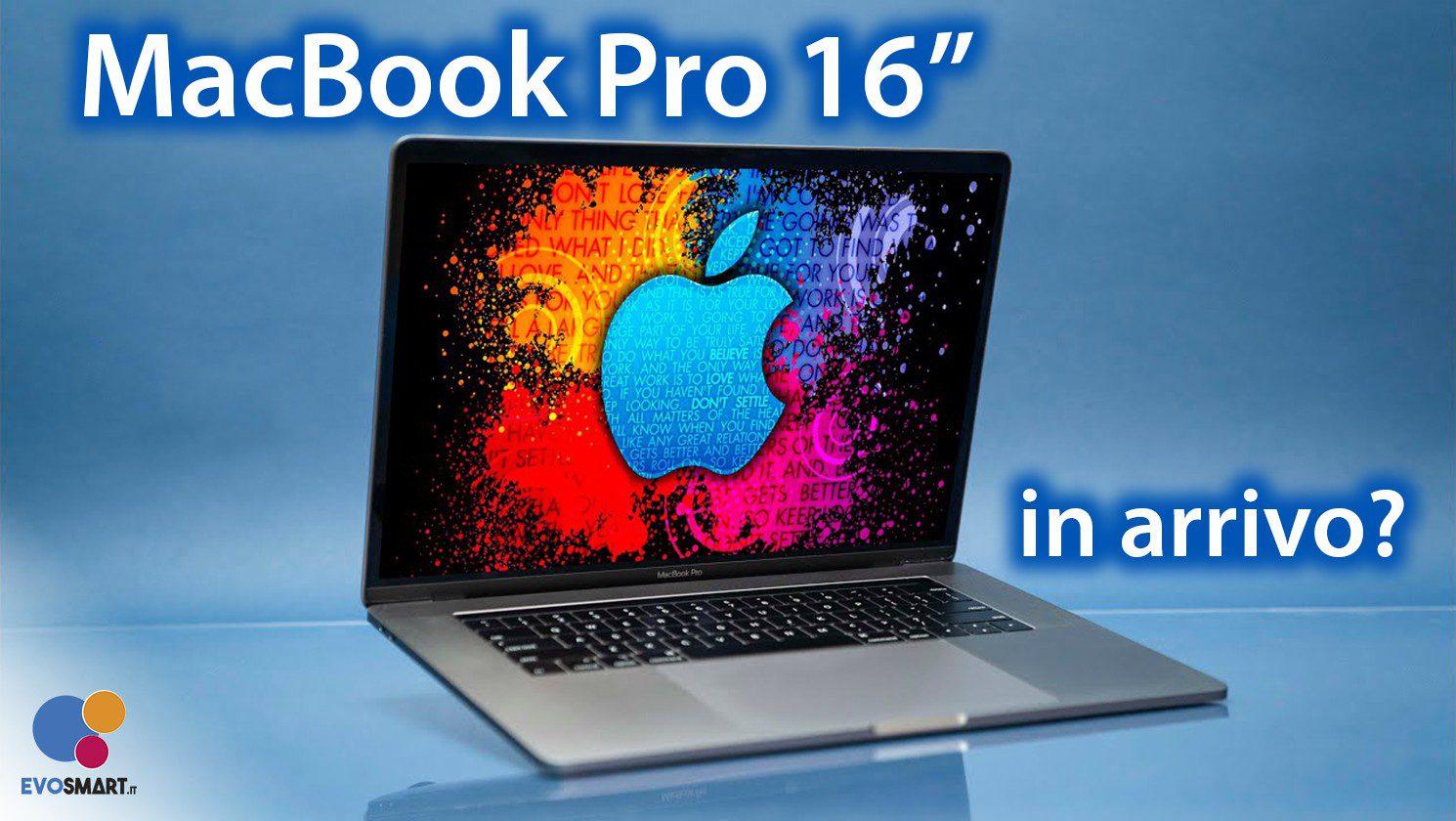 """A Settembre dovrebbe vedere la luce un MacBook Pro da 16"""""""