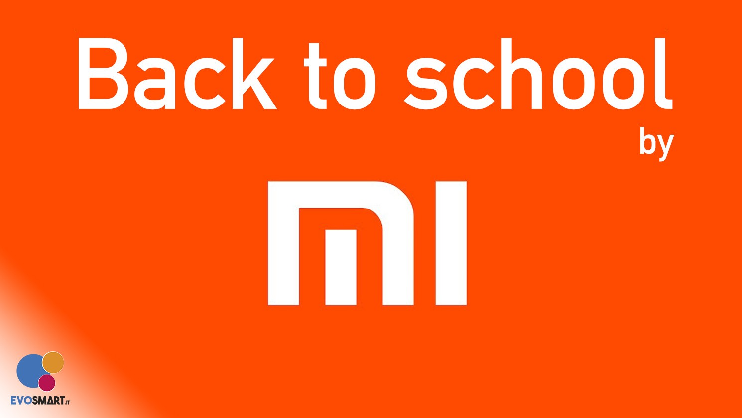 Back to school by Xiaomi fino al 15 Settembre