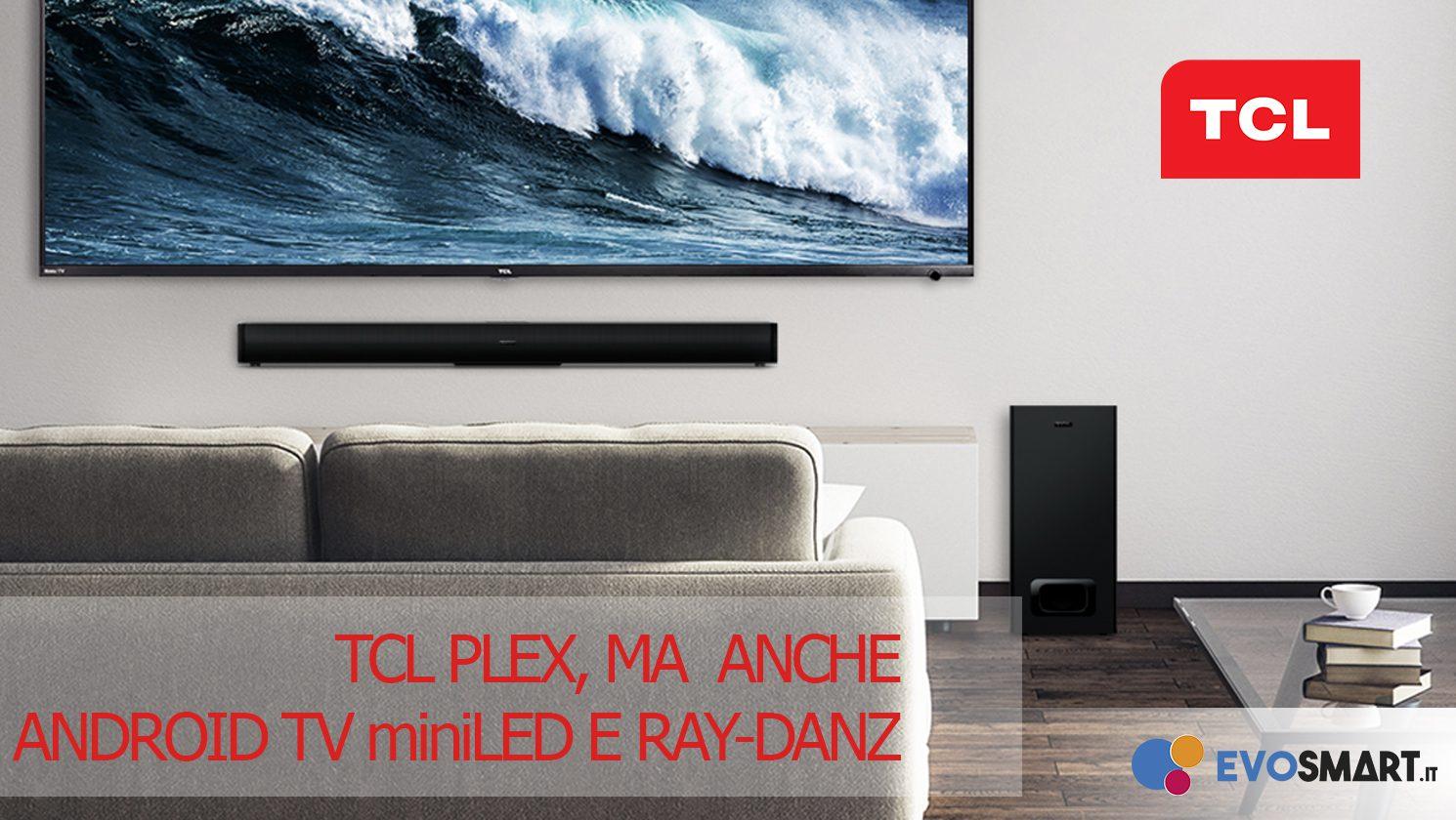 TCL PLEX ufficiale in Italia a 329 €! E non solo...