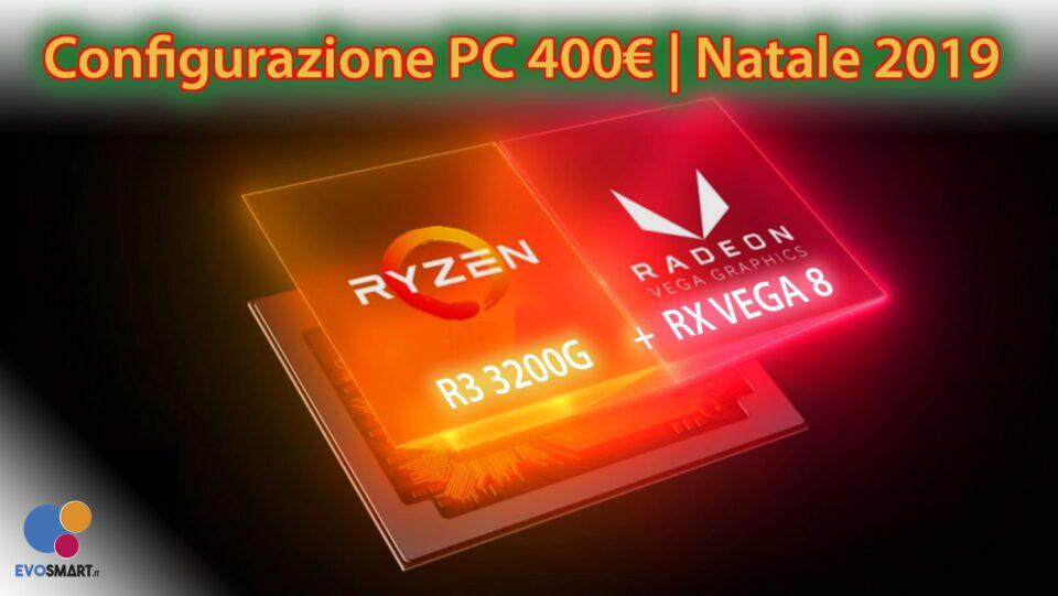 La migliore configurazione PC da 400 € | Natale 2019