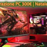 La migliore configurazione PC da 300€   Natale 2019