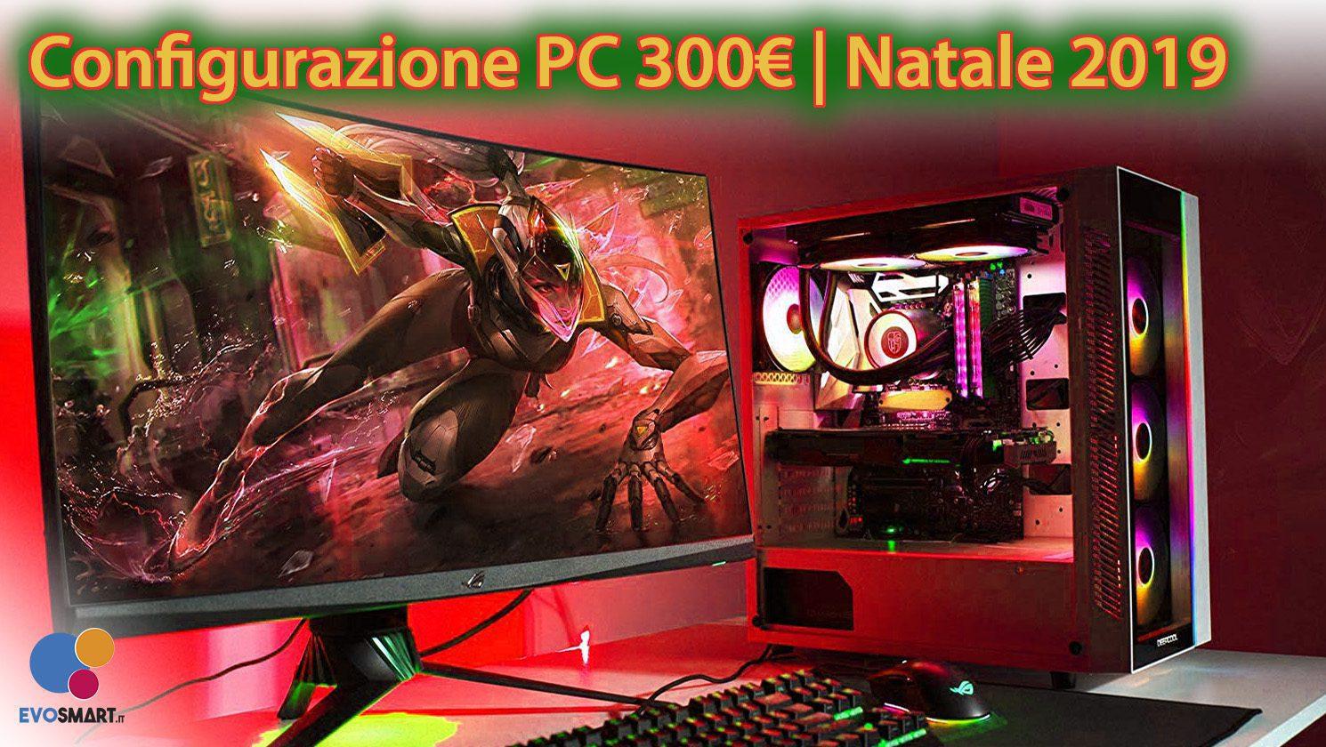 La migliore configurazione PC da 300€ | Natale 2019