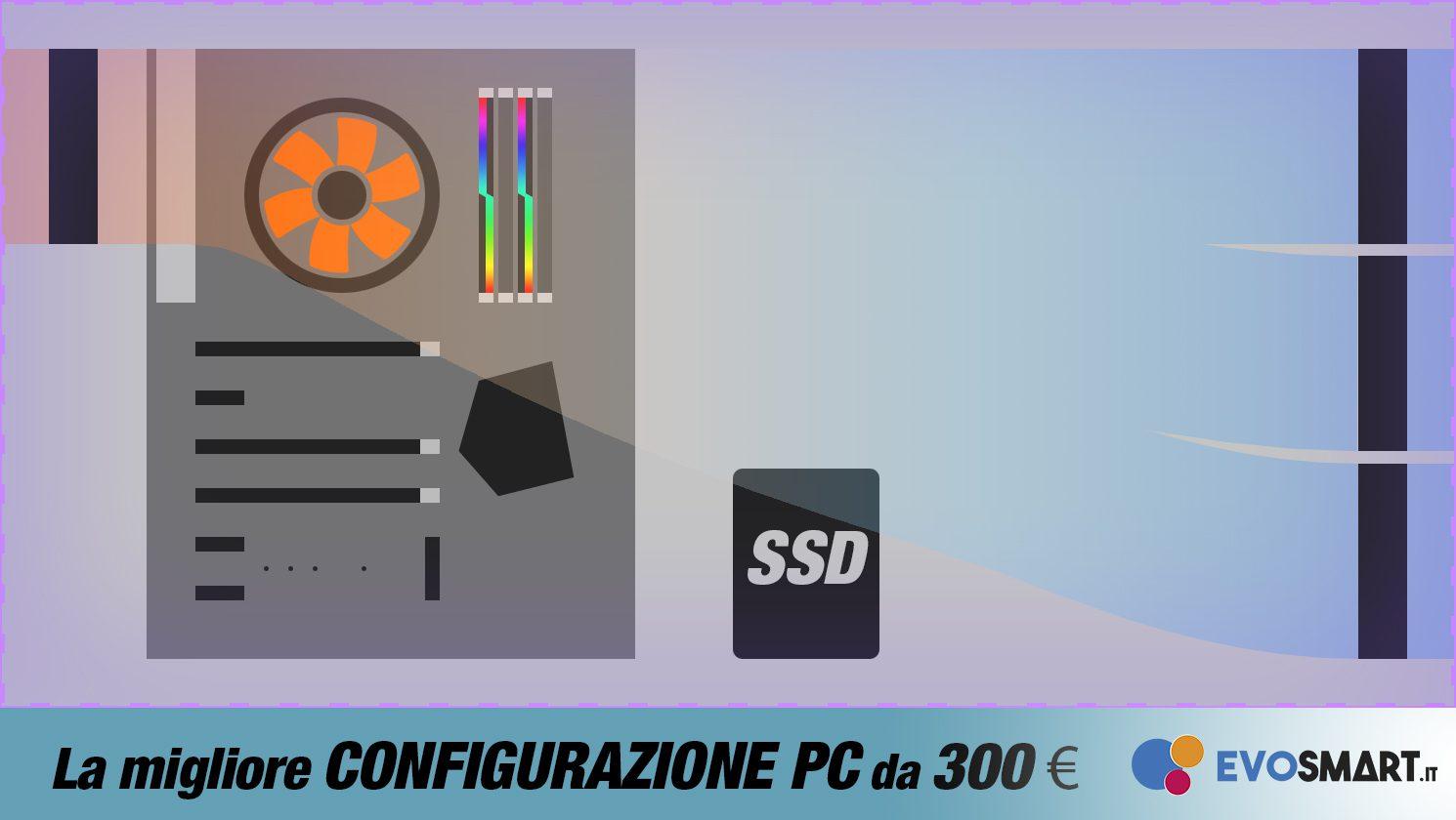 La migliore configurazione PC da 300 € | Marzo 2020