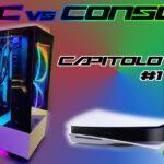 PC vs Console | Cosa è meglio per giocare? - Capitolo 1