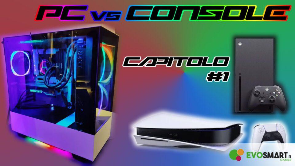 PC vs Console   Cosa è meglio per giocare? - Capitolo 1