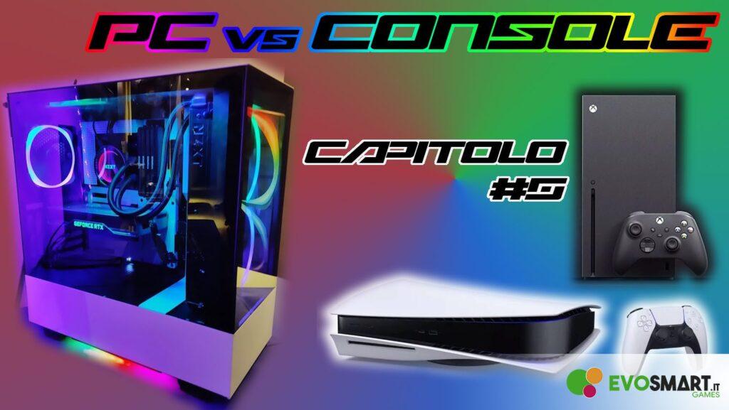 PC vs Console | Cosa è meglio per giocare? - Capitolo 5