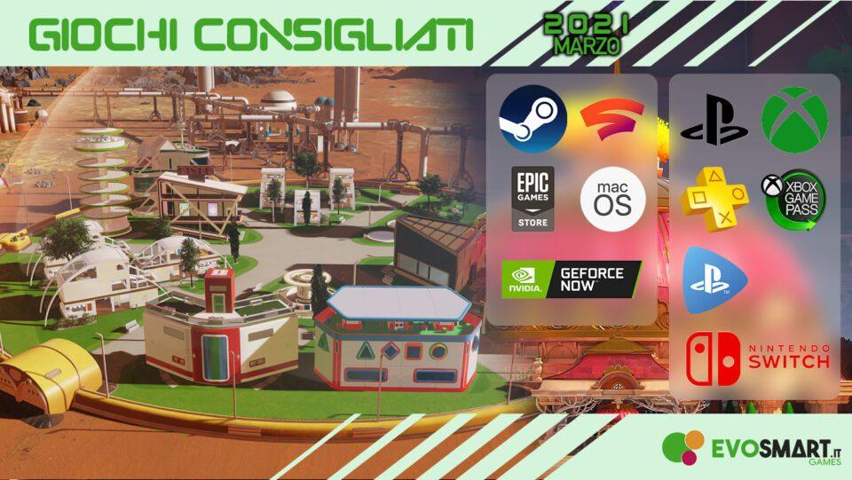 GAMES | I giochi consigliati di Marzo 2021