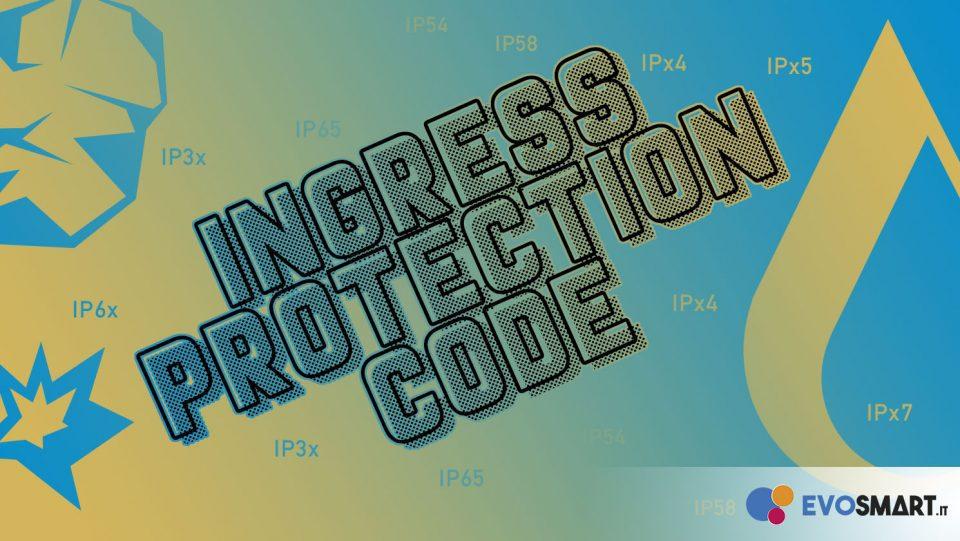 Guida | Conoscere e comprendere lo standard Ingress Protection Code