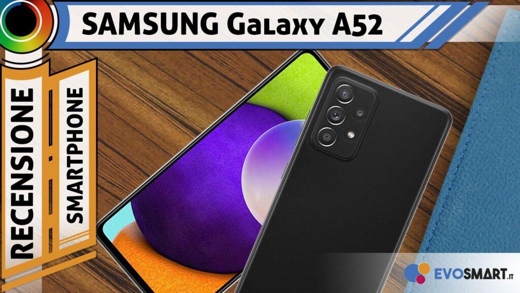 Recensione Samsung Galaxy A52. La svolta per Samsung?