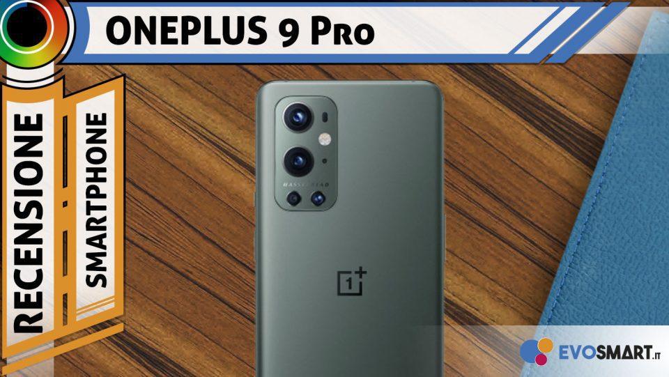 Recensione OnePlus 9 Pro. Foto degne di un TOP di gamma!