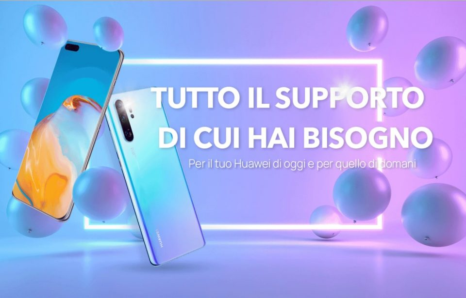 Huawei annuncia una nuova campagna dedicata ai servizi per gli utenti