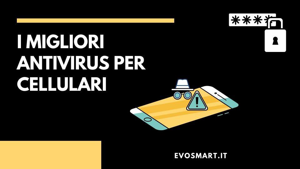 I migliori Antivirus per cellulari